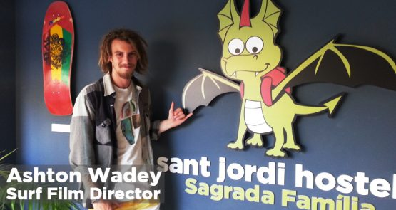 Ashton Wadey Surf Film Director at Sant Jordi Hostels Barcelona