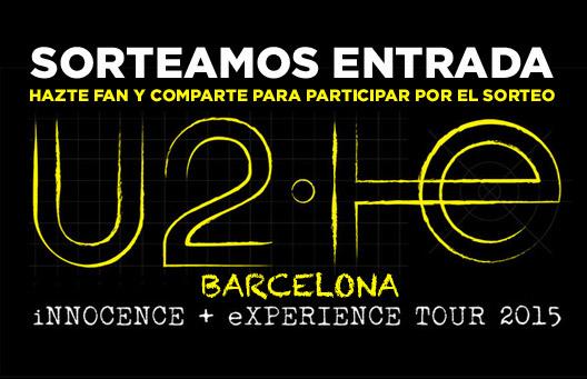 Concierto U2 Barcelona 2015 Sorteo de Entrada