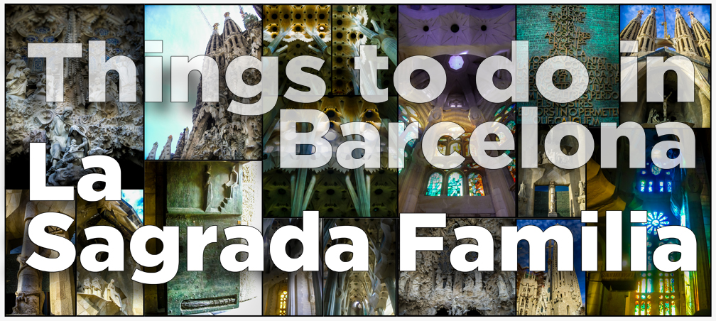 Things to do in Barcelona Sagrada Familia_Title Banner