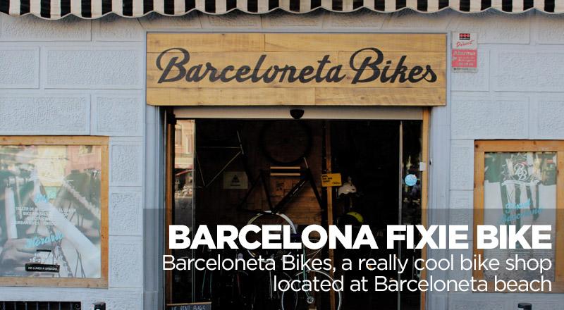 barceloneta bike - best bike shop for fixie bikes in barcelona